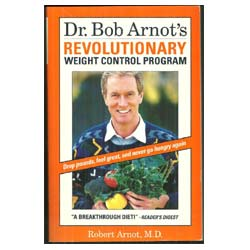 Dr. Bob Arnot's Revolutionary Weight Control